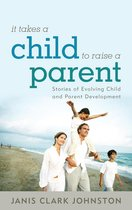 It Takes a Child to Raise a Parent