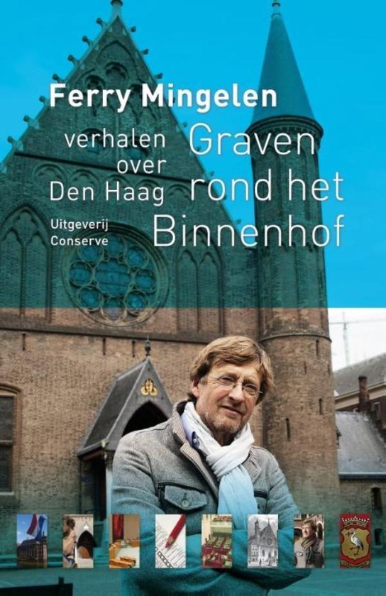 Graven rond het Binnenhof - Ferry Mingelen |