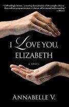 I Love You, Elizabeth