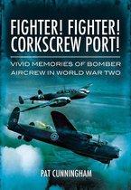 Omslag Fighter! Fighter! Corkscrew Port!