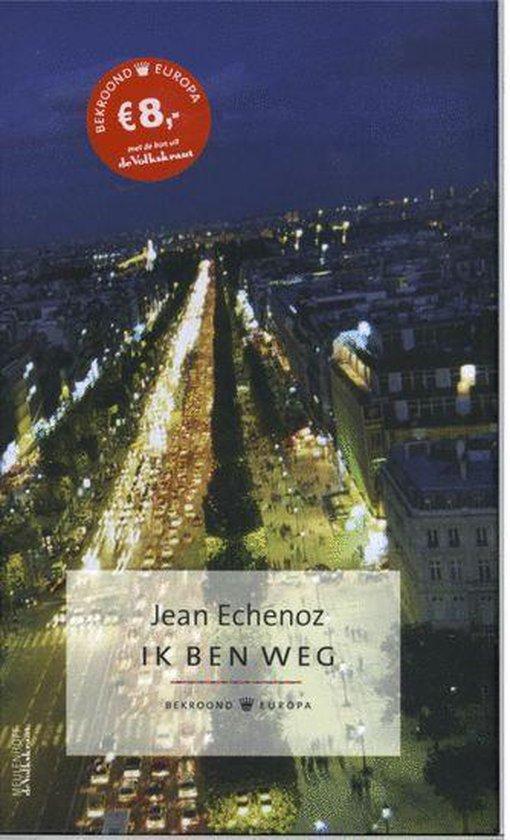 Ik Ben Weg - Jean Echenoz |
