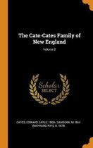 The Cate-Cates Family of New England; Volume 2