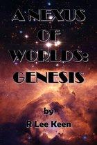 A Nexus of Worlds: Genesis