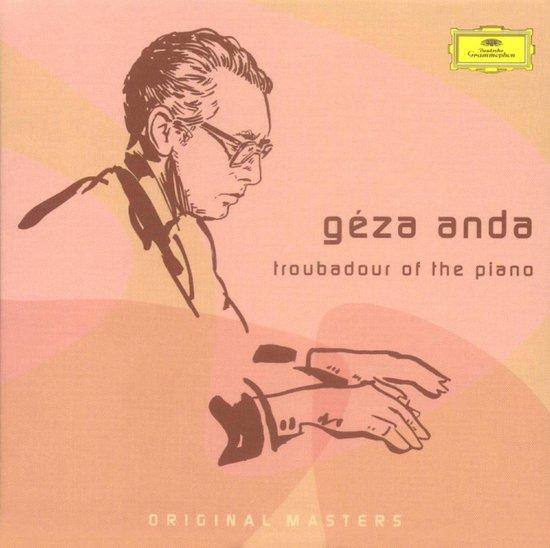 Geza Anda: The Troubadour Of The Piano
