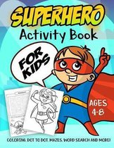 Superhero Activity Book for Kids Ages 4-8