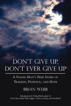 Don't Give Up, Don't Ever Give Up