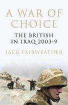 Boek cover A War of Choice van Jack Fairweather (Onbekend)