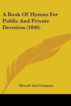 A Book of Hymns for Public and Private Devotion (1846)