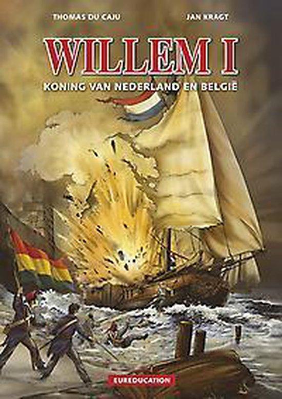 Eureducation 10. willem i, koning van Nederland en België - Thomas Du Caju |