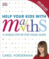 Help Your Kids with Maths, Ages 10-16 (Key Stages 3-4)