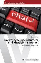 Franzoesische Jugendsprache und Identitat im Internet