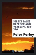 Select Tales in Prose and Verse; Pp. 193-376