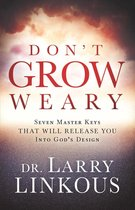 Don't Grow Weary