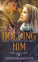Holding Him