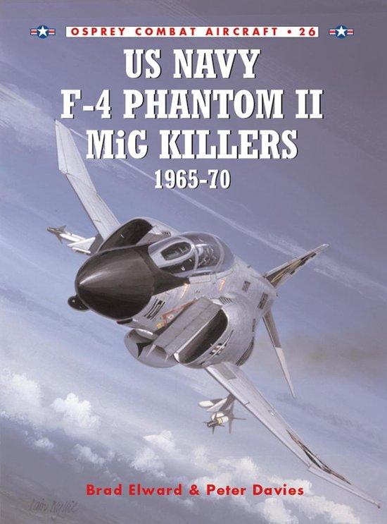 Boek cover US Navy F-4 Phantom II MiG Killers 1965–70 van Brad Elward (Onbekend)