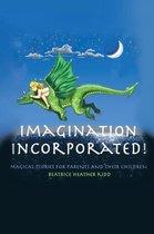 Imagination Incorporated!