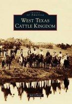 West Texas Cattle Kingdom