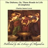 The Daltons, Or, Three Roads in Life (Complete)