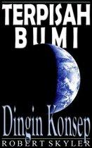 Terpisah Bumi - 003 - Dingin Konsep (Indonesia Edisi)