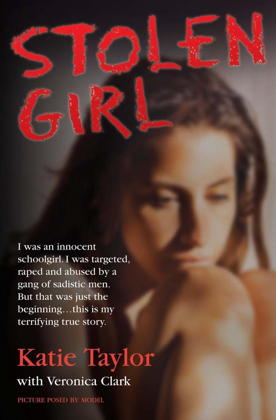 Boek cover Stolen Girl - I was an innocent schoolgirl. I was targeted, raped and abused by a gang of sadistic men. But that was just the beginning ... this is my terrifying true story van Katie Taylor (Onbekend)