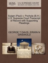 Sulger (Paul) V. Pochyla (B.H.) U.S. Supreme Court Transcript of Record with Supporting Pleadings