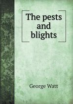 The Pests and Blights