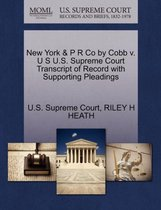 New York & P R Co by Cobb V. U S U.S. Supreme Court Transcript of Record with Supporting Pleadings