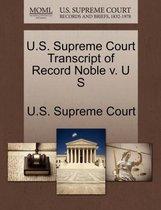 U.S. Supreme Court Transcript of Record Noble V. U S