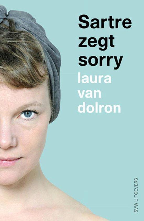 Boek cover Sartre zegt Sorry van Laura van Dolron (Paperback)