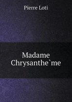 Madame Chrysanthe Me