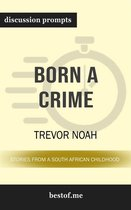 Summary: ''Born a Crime: Stories from a South African Childhood'' by Trevor Noah | Discussion Prompts