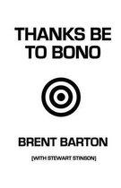 Thanks Be to Bono