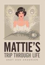 Mattie's Trip Through Life