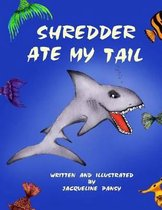 Shredder Ate My Tail