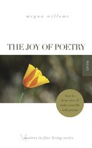 Omslag The Joy of Poetry: How to Keep, Save & Make Your Life With Poems