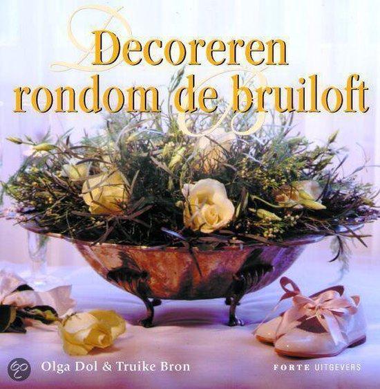 Decoreren Rondom De Bruiloft - Olga Dol |