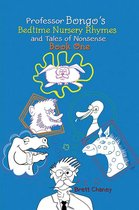 Professor Bongo's Bedtime Nursery Rhymes and Tales of Nonsense: Book One