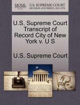 U.S. Supreme Court Transcript of Record City of New York V. U S