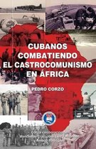 Cubanos Combatiendo El Castrocomunismo En frica