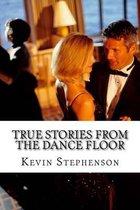 True Stories from the Dance Floor