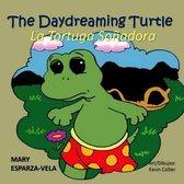 The Daydreaming Turtle/La Tortuga Sonadora