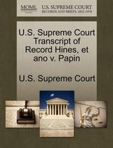 U.S. Supreme Court Transcript of Record Hines, Et Ano V. Papin