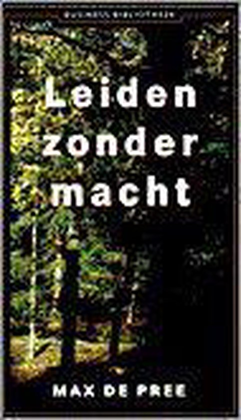 Leiden zonder macht - Max Depree |