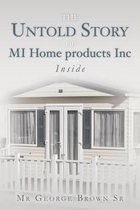 The Untold Story of Mi Home Products Inc