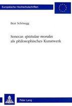 Senecas Epistulae Morales ALS Philosophisches Kunstwerk