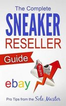 The Complete Sneaker Reseller Guide