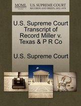 U.S. Supreme Court Transcript of Record Miller V. Texas & P R Co