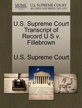 U.S. Supreme Court Transcript of Record U S V. Fillebrown