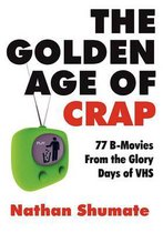 The Golden Age of Crap