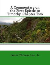 Boek cover A Commentary on the First Epistle to Timothy, Chapter Two van James Thomas Lee Jr